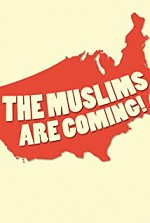 Watch The Muslims Are Coming!