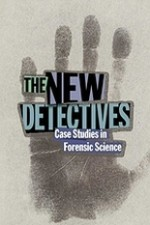 Watch The New Detectives: Case Studies in Forensic Science