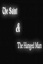 Watch The Saint & the Hanged Man