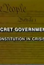 Watch The Secret Government: The Constitution in Crisis
