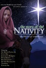 Watch The Story of the Nativity: The Truth of Christmas