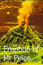 Watch The Terrible Eruption of Mount Pelee and Destruction of St. Pierre, Martinique