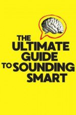Watch The Ultimate Guide to Sounding Smart