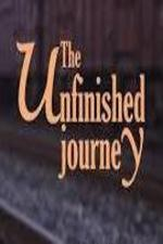 Watch The Unfinished Journey