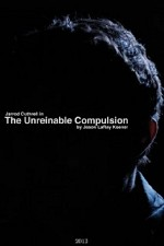 Watch The Unreinable Compulsion