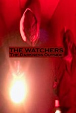 Watch The Watchers: The Darkness Outside