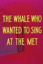 Watch The Whale Who Wanted to Sing at the Met