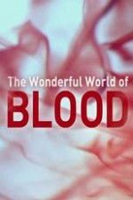 Watch The Wonderful World of Blood with Michael Mosley