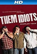 Watch Them Idiots Whirled Tour