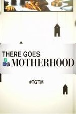 There Goes the Motherhood S0E0