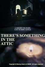 Watch There's Something in the Attic