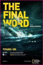 Watch Titanic: The Final Word with James Cameron