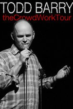 Watch Todd Barry: The Crowd Work Tour