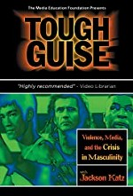 Watch Tough Guise: Violence, Media & the Crisis in Masculinity