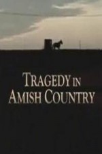 Watch Tragedy in Amish Country