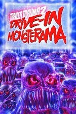 Watch Trailer Trauma 2: Drive-In Monsterama
