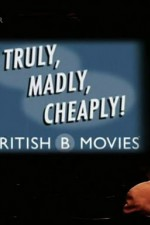 Watch Truly, Madly, Cheaply!: British B Movies