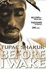 Watch Tupac Shakur: Before I Wake...
