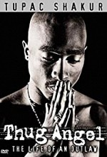 Watch Tupac Shakur: Thug Angel