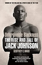 Watch Unforgivable Blackness: The Rise and Fall of Jack Johnson
