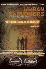 Watch Urban Explorers: Into the Darkness