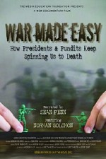 Watch War Made Easy: How Presidents & Pundits Keep Spinning Us to Death