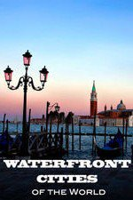 Waterfront Cities of the World S05E13