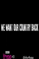 Watch We Want Our Country Back
