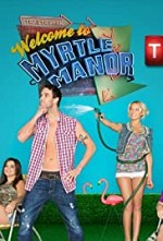 Watch Welcome to Myrtle Manor