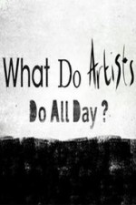 Watch What Do Artists Do All Day?