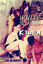 Watch White Slaves of K-Town