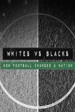 Watch Whites Vs Blacks: How Football Changed a Nation