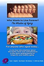 Watch Who Wants to Live Forever, the Wisdom of Aging.