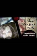 Watch Will You Kill for Me? Charles Manson and His Followers