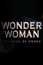 Watch Wonder Woman: Balance of Power