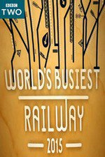 World's Busiest Railway 2015 S01E04